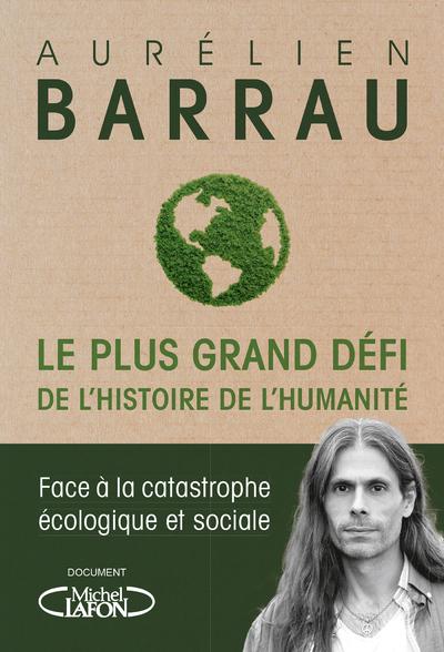 LE PLUS GRAND DEFI DE L'HISTOIRE DE L'HUMANITE