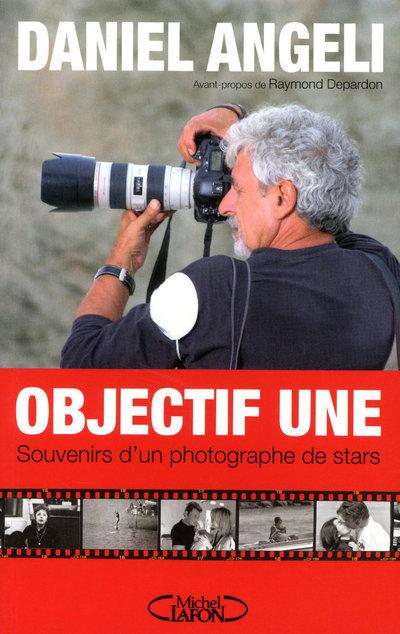 OBJECTIF UNE - SOUVENIRS D'UN PHOTOGRAPHE DE STARS