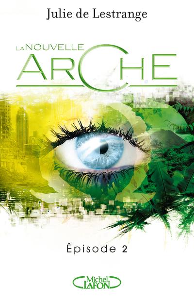 LA NOUVELLE ARCHE - EPISODE 2 - VOL02