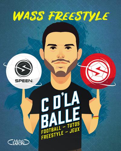 C'D'LA BALLE - FOOTBALL, TUTOS, FREESTYLE, JEUX