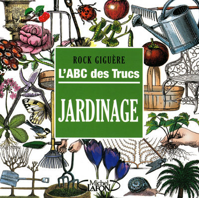 L'ABC DES TRUCS - JARDINAGE