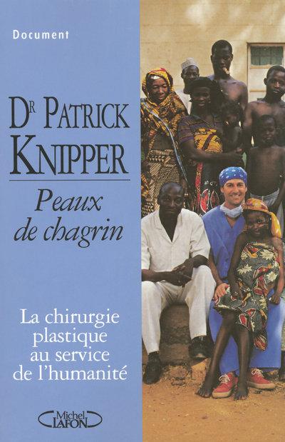 PEAUX DE CHAGRIN - LA CHIRURGIE PLASTIQUE AU SERVICE DE L'HUMANITE
