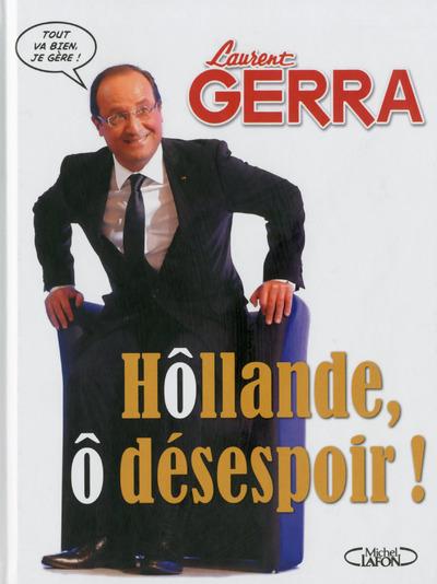 HOLLANDE, O DESESPOIR !