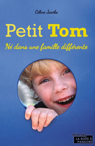 PETIT TOM : NE DANS UNE FAMILLE DIFFERENTE