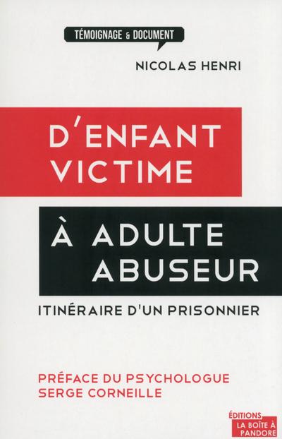 D'ENFANT VICTIME A ADULTE ABUSEUR