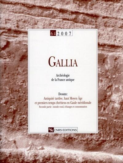 GALLIA N 64 ARCHEOLOGIE DE LA FRANCE ANTIQUE