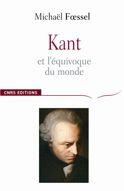 KANT ET L'EQUIVOQUE DU MONDE