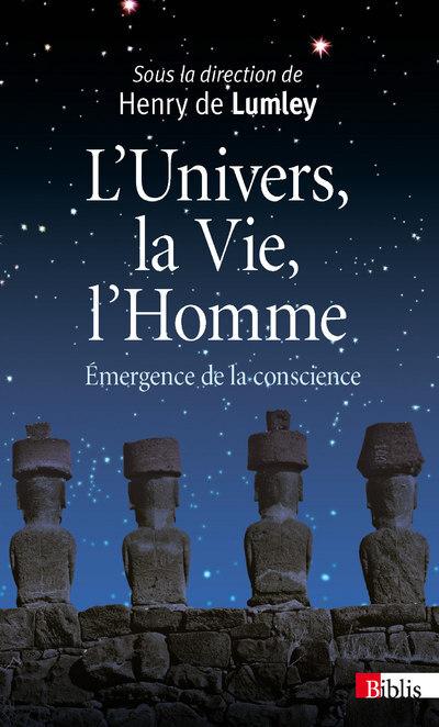 L'UNIVERS, LA VIE ET L'HOMME. EMERGENCE DE LA CONSCIENCE