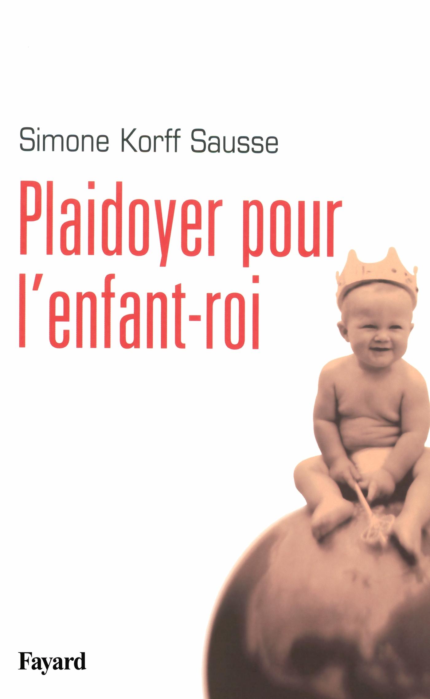 PLAIDOYER POUR L'ENFANT-ROI