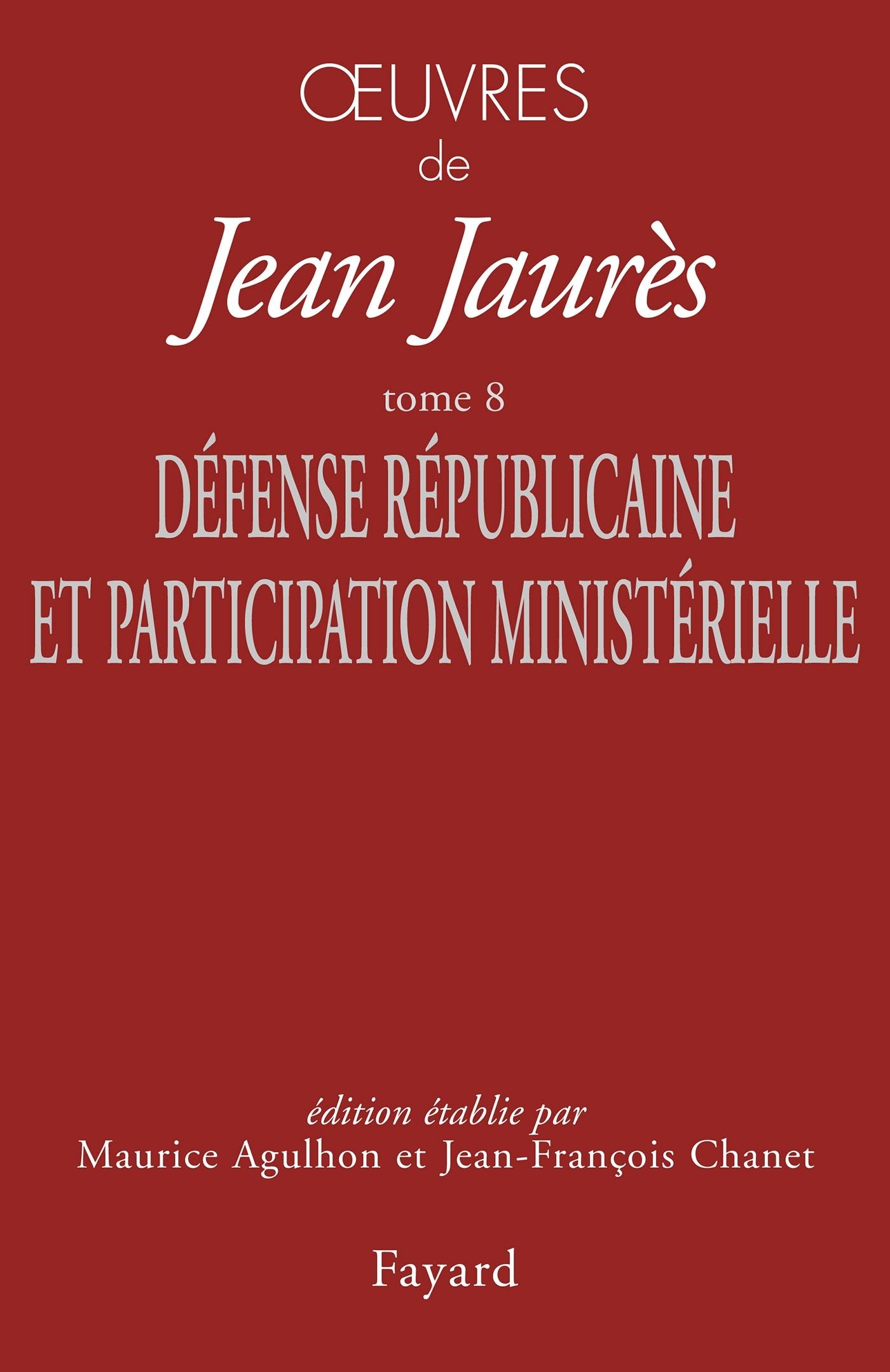 OEUVRES TOME 8 - DEFENSE REPUBLICAINE ET PARTICIPATION MINISTERIELLE
