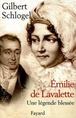 EMILIE DE LAVALETTE - UNE LEGENDE BLESSEE
