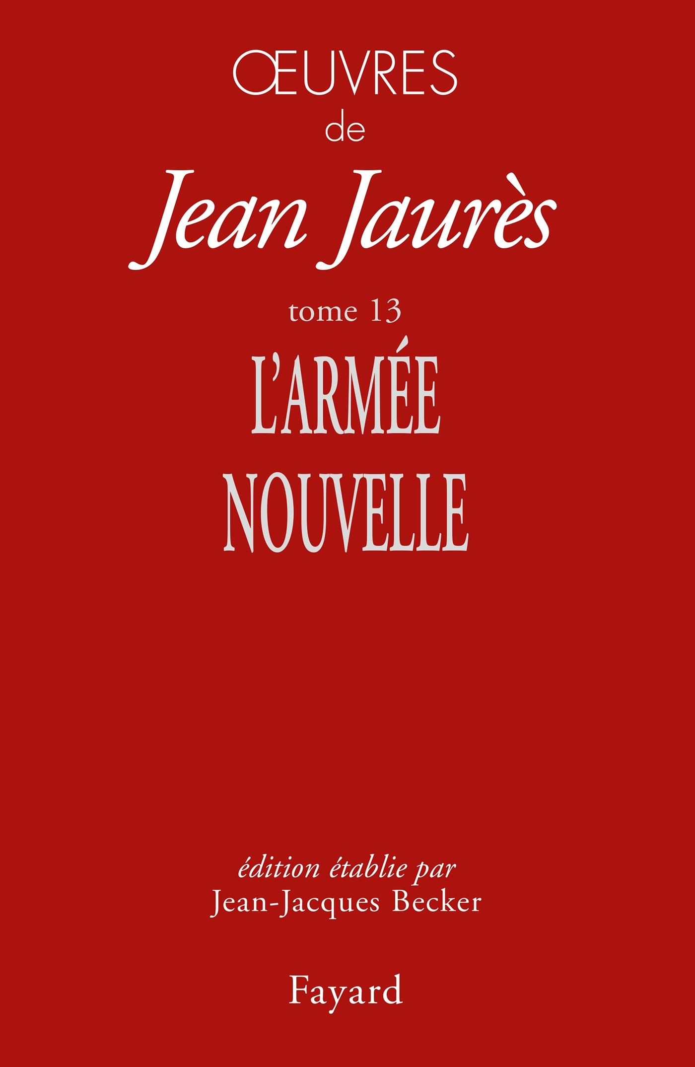 OEUVRES TOME 13 L'ARMEE NOUVELLE