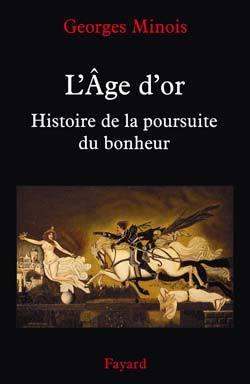 L AGE D'OR HISTOIRE DE POURSUITE DU BONHEUR - HISTOIRE DE LA POURSUITE DU BONHEUR