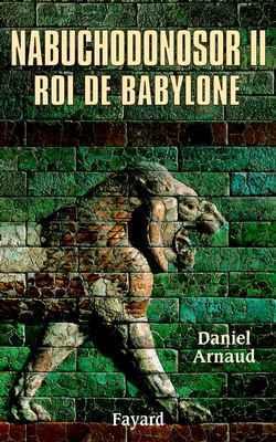NABUCHODONOSOR II - ROI DE BABYLONE