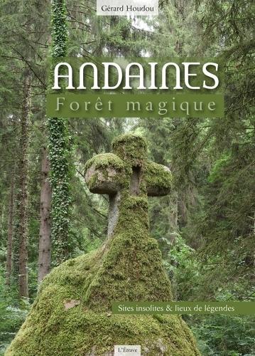ANDAINES, FORET MAGIQUE