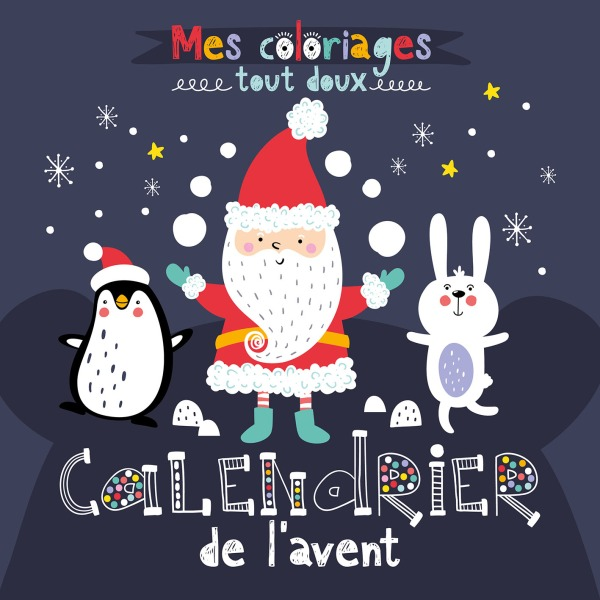 CALENDRIER DE L'AVENT (COLL.MES COLORIAGES TOUT DOUX)