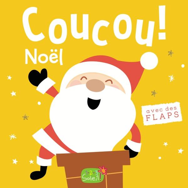 NOEL (COLL. COUCOU C'EST QUI ?) - AVEC DES FLAPS