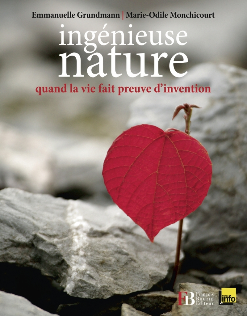 INGENIEUSE NATURE - QUAND LA VIE FAIT PREUVE D'INVENTION