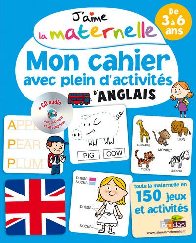 J'AIME LA MATERNELLE - MON CAHIER AVEC PLEIN D'ACTIVITES D'ANGLAIS + CD AUDIO