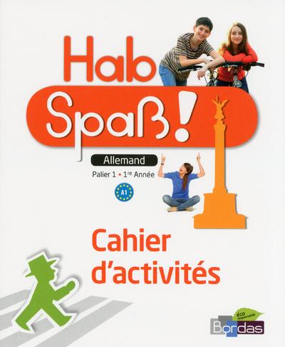 HAB SPASS ! ALLEMAND COLLEGE 1ERE ANNEE 2013 CAHIER D'ACTIVITES