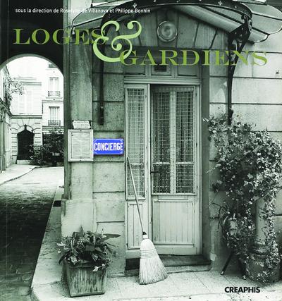 LOGES, CONCIERGES ET GARDIENS - ENQUETES EN EUROPE : PARIS, LONDRES, BARCELONE, MILAN, OSLO.