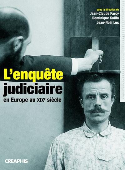 L'ENQUETE JUDICIAIRE AU XIX E SIECLE