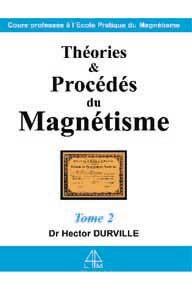 THEORIES ET PROCEDES DU MAGNETISME T.2