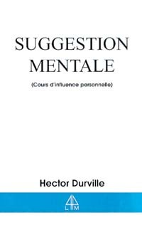 SUGGESTION MENTALE - COURS INFLUENCE PERSO.