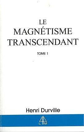 MAGNETISME TRANSCENDANT T.1