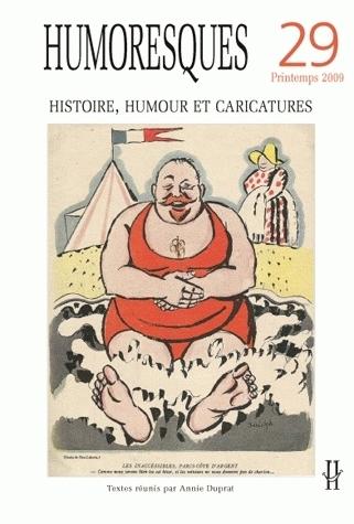 HUMORESQUES, N 29/PRINTEMPS 2009. HISTOIRE, HUMOUR ET CARICATURES