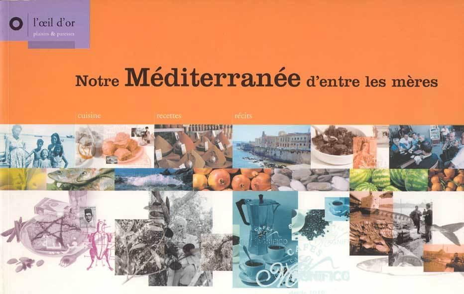 NOTRE MEDITERRANEE D'ENTRE LES MERES