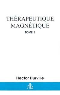 THERAPEUTIQUE MAGNETIQUE T.1