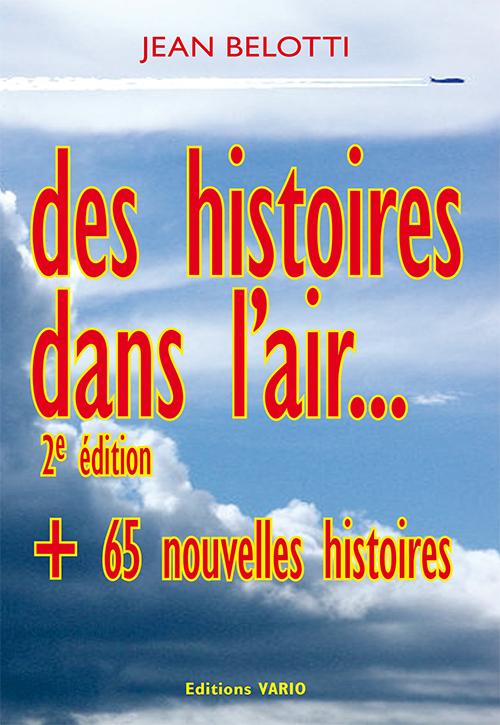 DES HISTOIRES DANS L'AIR  2E EDITION - PLUS 65 NOUVELLES HISTOIRES