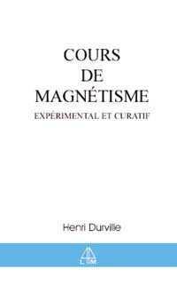 COURS DE MAGNETISME EXPERIMENTALET CURATIF