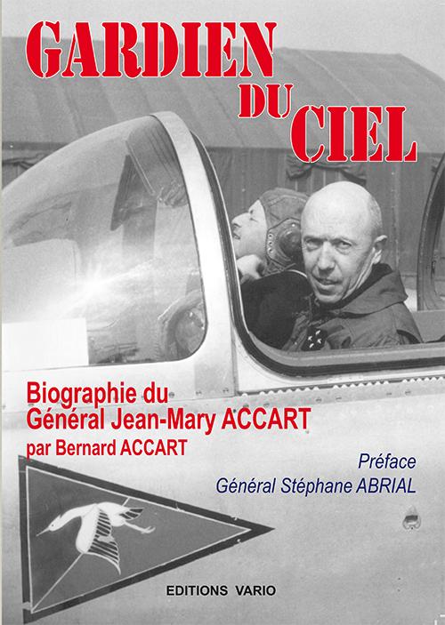 GARDIEN DU CIEL - BIOGRAPHIE DU GENERAL JEAN-MARY ACCART