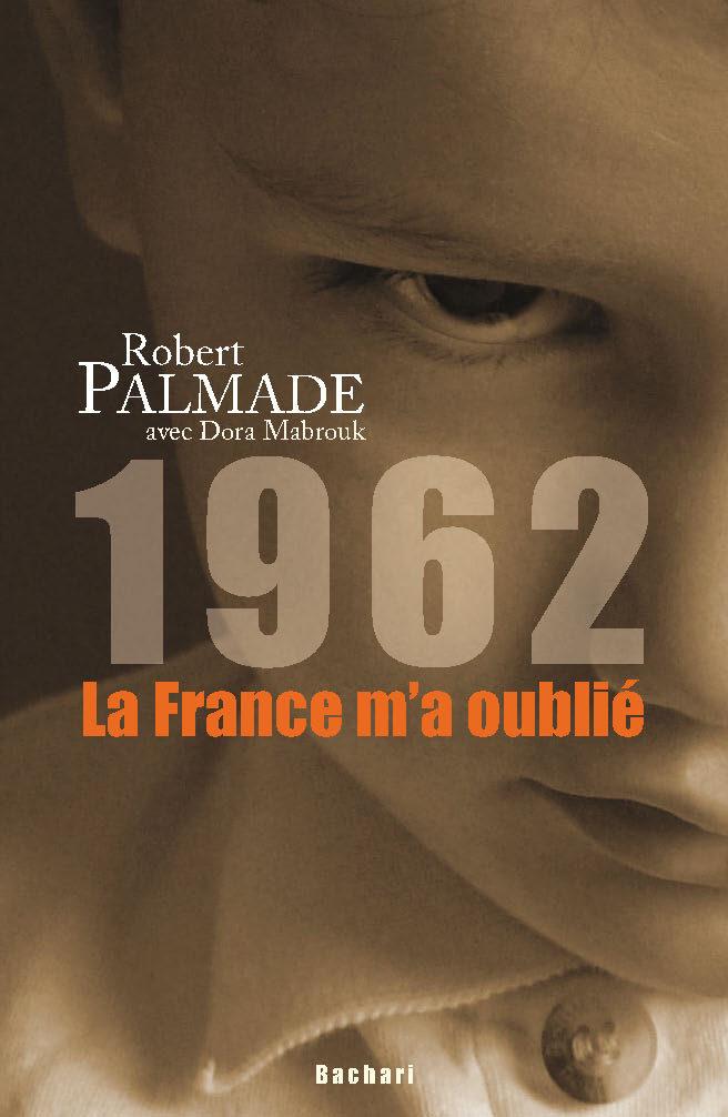 1962 LA FRANCE M'A OUBLIE