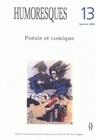 HUMORESQUES, N  13. POESIE ET COMIQUE