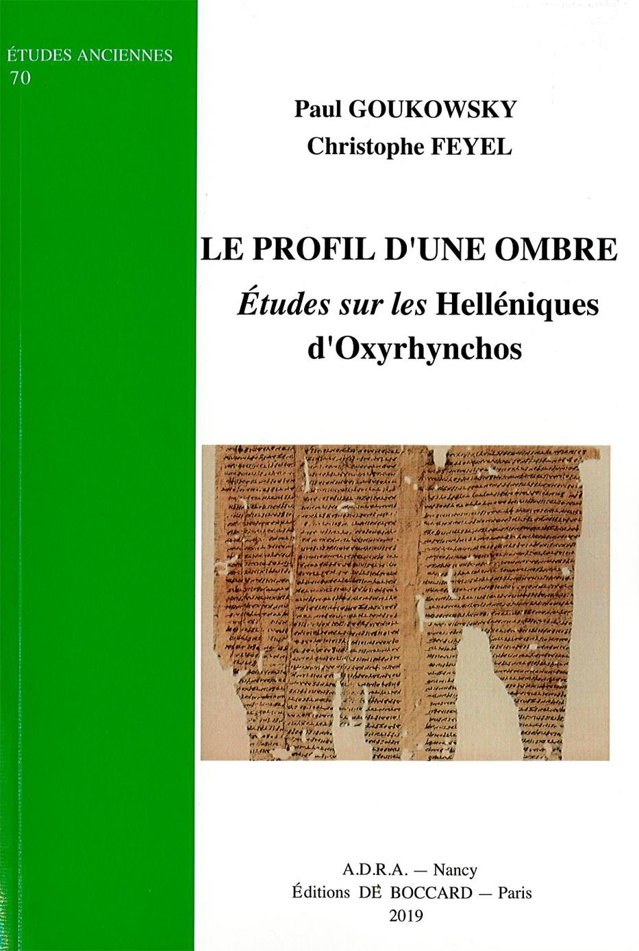 LE PROFIL D UNE OMBRE. ETUDES SUR LES HELLENIQUES D OXYRHYNCHOS