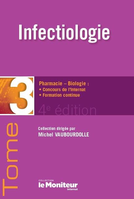 INFECTIOLOGIE - PHARMACIE-BIOLOGIE : CONCOURS DE L'INTERNAT, FORMATION CONTINUE