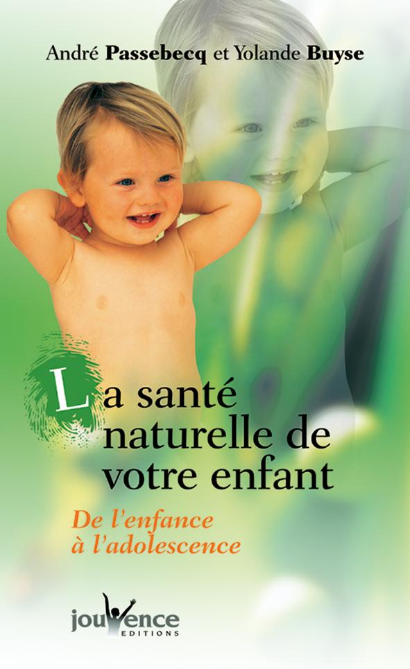 SANTE NATURELLE DE VOTRE ENFANT (LA)