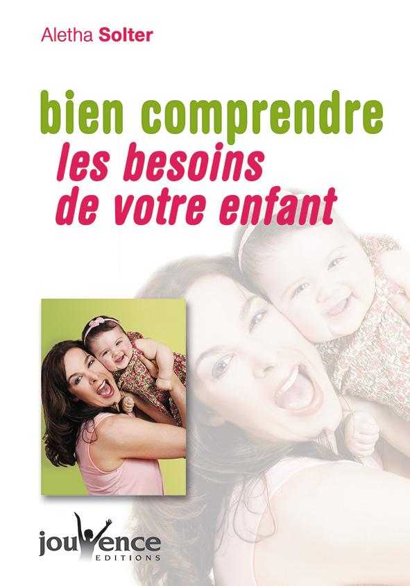 BIEN COMPRENDRE LES BESOINS DE VOTRE ENFANT N.239