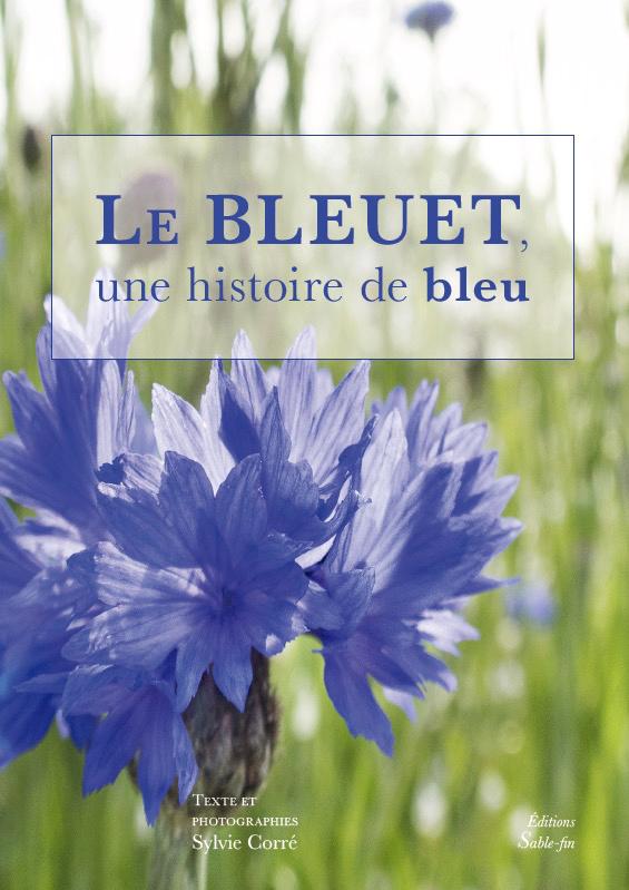 LE BLEUET, UNE HISTOIRE DE BLEU
