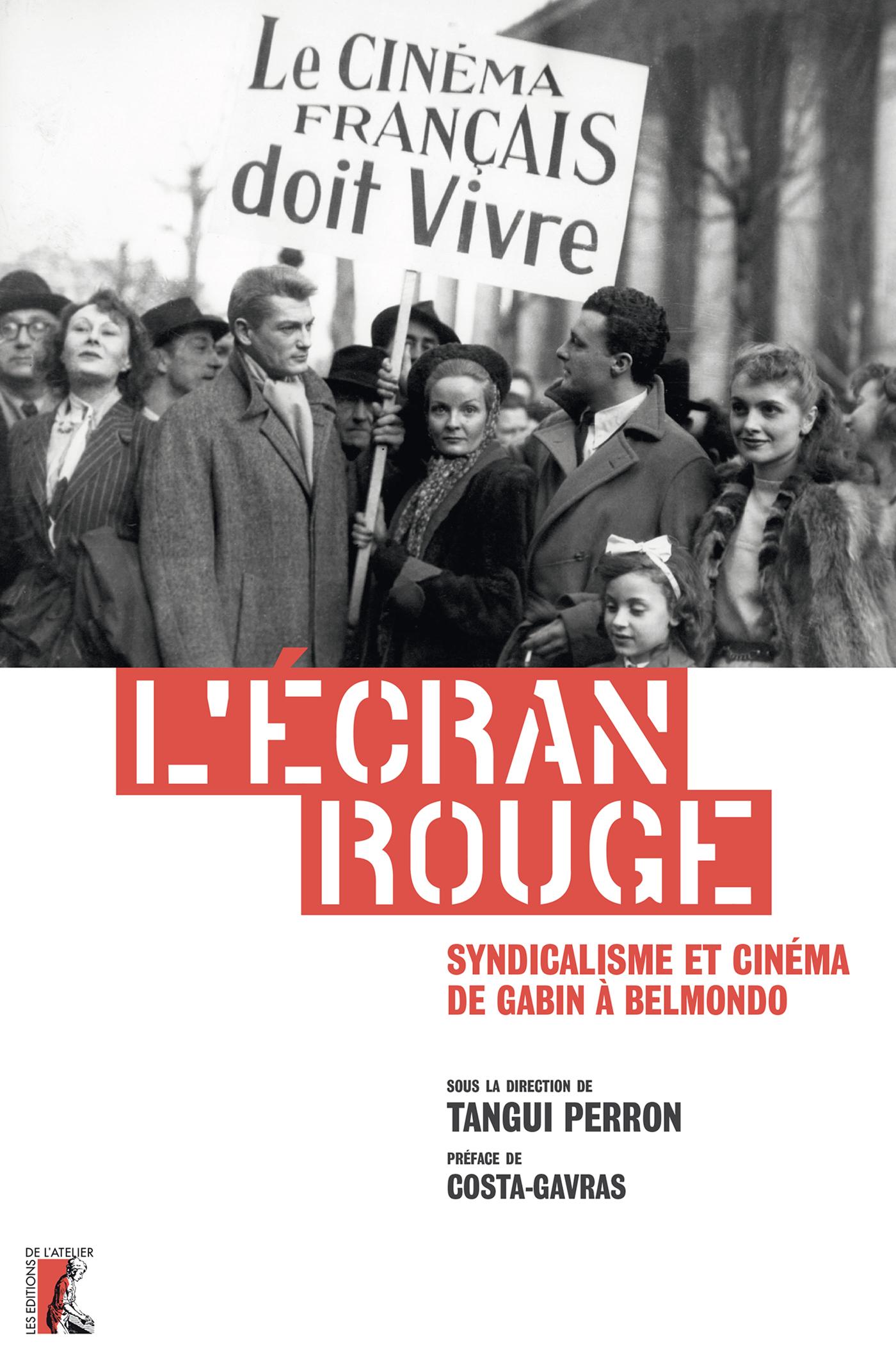 L'ECRAN ROUGE - SYNDICALISME ET CINEMA DE GABIN A BELMONDO