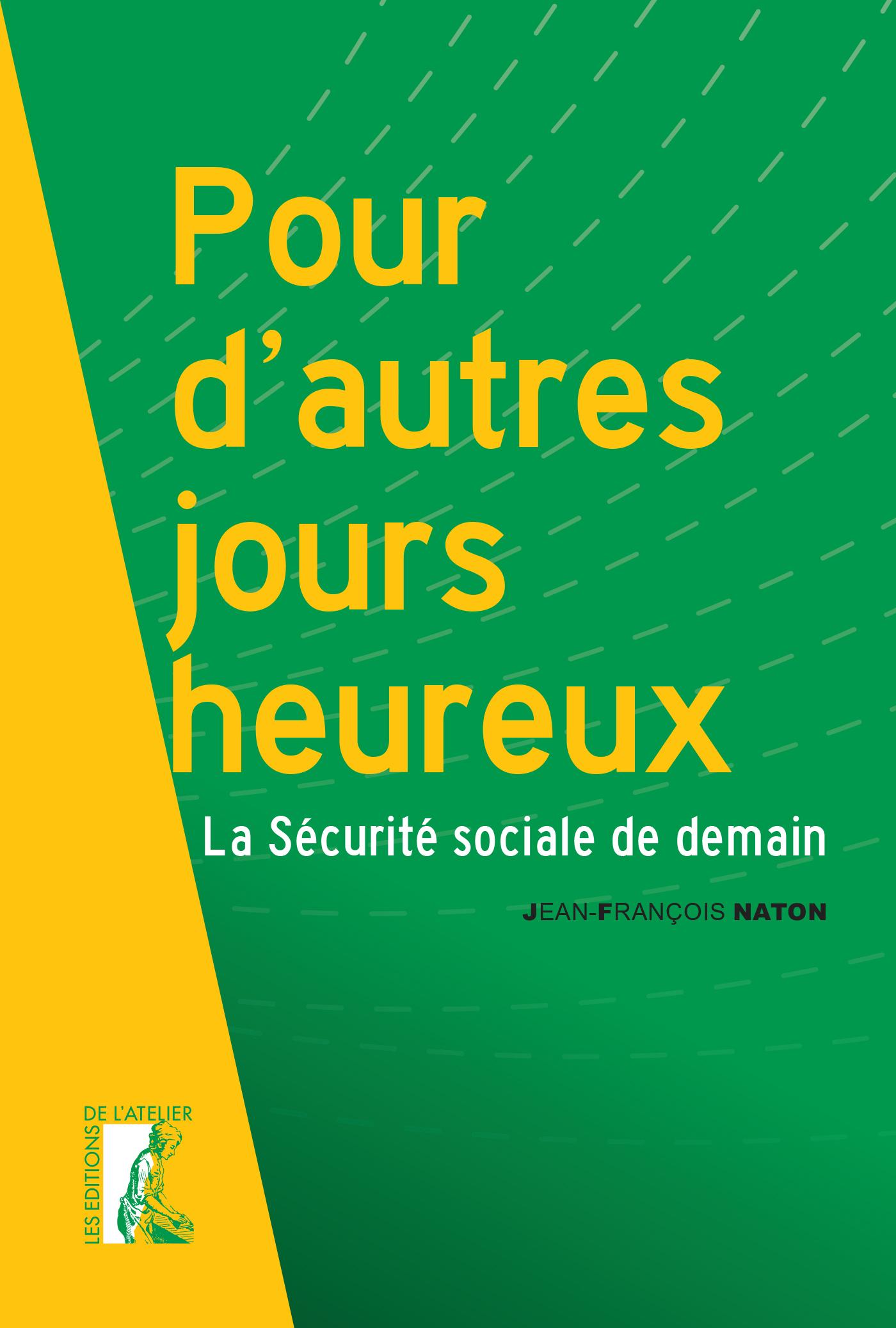 POUR D'AUTRES JOURS HEUREUX - LA SECURITE SOCIALE DE DEMAIN
