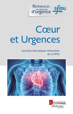 COUR ET URGENCES (COLLECTION REFERENCES EN MEDECINE D'URGENCE)