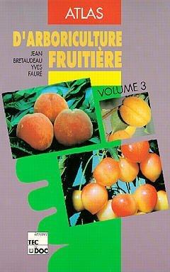 ATLAS D'ARBORICULTURE FRUITIERE, VOL.3 (3E ED.)