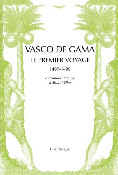 VASCO DE GAMA. LE PREMIER VOYAGE 1497-1499