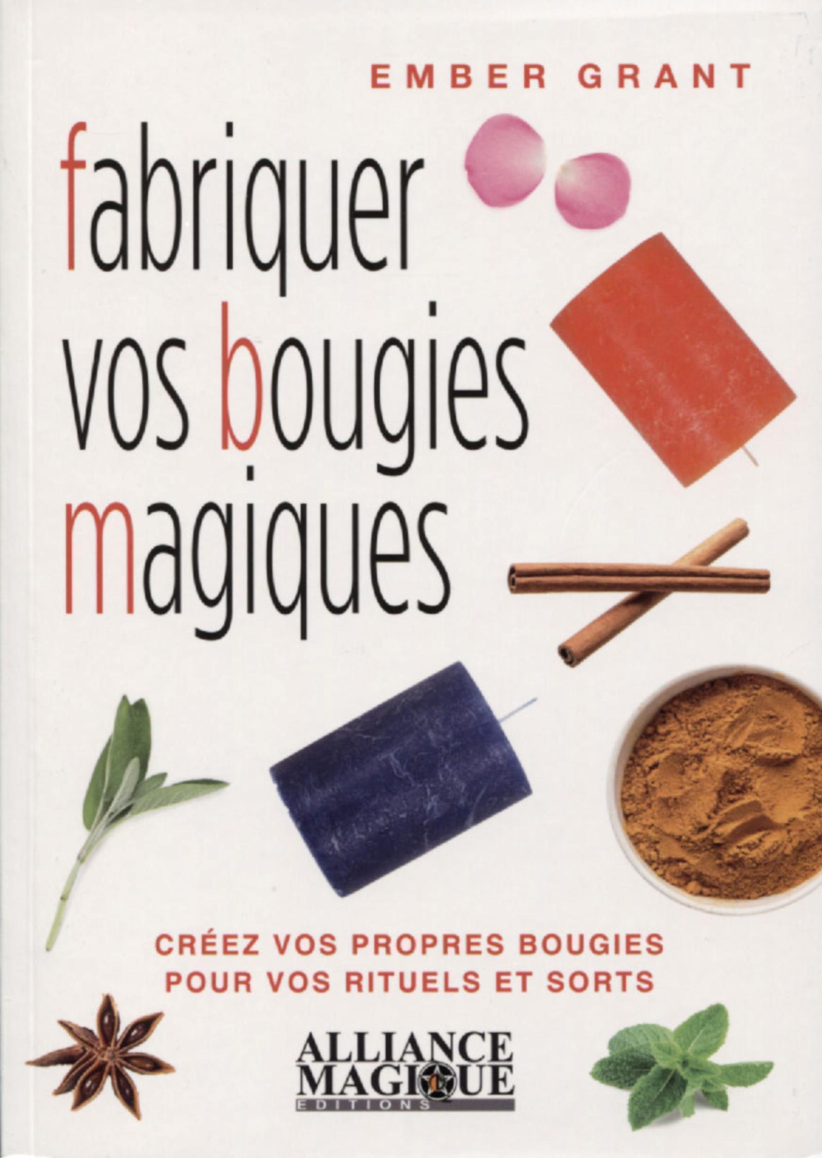 FABRIQUER VOS BOUGIES MAGIQUES - CREEZ VOS PROPRES BOUGIES POUR VOS RITUELS ET SORTS