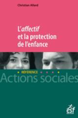 L AFFECTIF ET LA PROTECTION DE L'ENFANCE