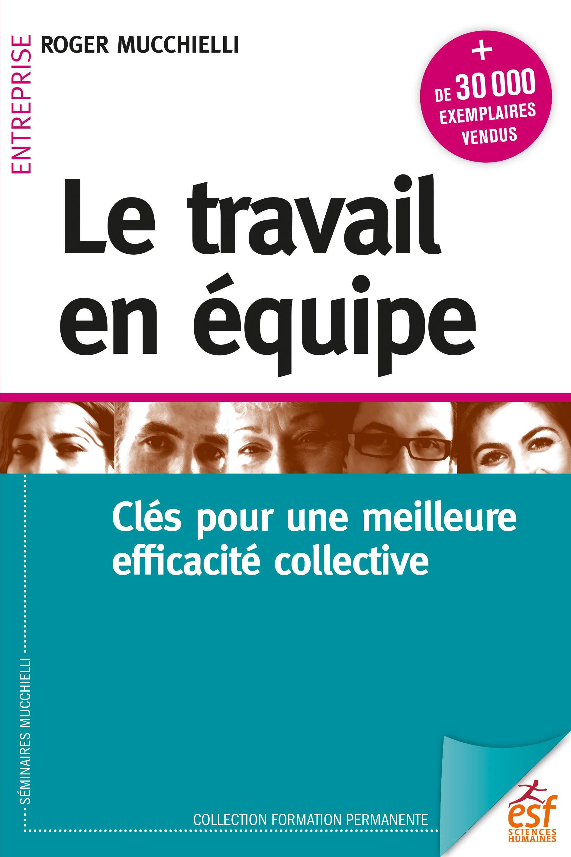 LE TRAVAIL EN EQUIPE - CLES POUR UNE MEILLEURE EFFICACITE COLLECTIVE